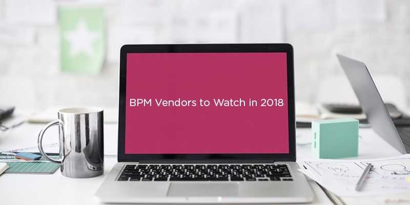 Bpm'online has been named the TOP BPM VENDOR to watch in 2018!